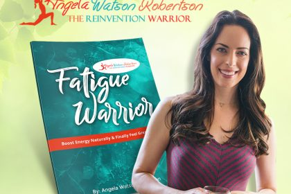 Angela Watson Robertson - The Reinvention Warrior